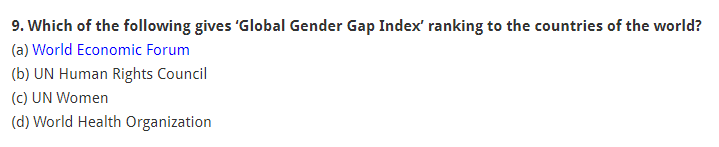 Which of the following gives 'Global Gender Gap Index' ranking to the countries of the world? (a) World Economic Forum (b) UN Human Rights Council (c) UN Women (d) World Health Organization