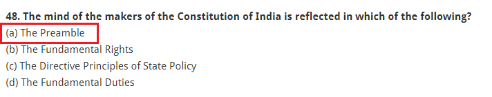 The mind of the makers of the Constitution of India is reflected in which of the following? (a) The Preamble (b) The Fundamental Rights (c) The Directive Principles of State Policy (d) The Fundamental Duties